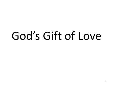 God's Gift of Love.