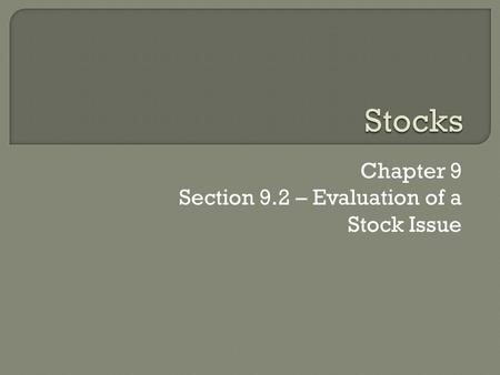 Chapter 9 Section 9.2 – Evaluation of a Stock Issue.