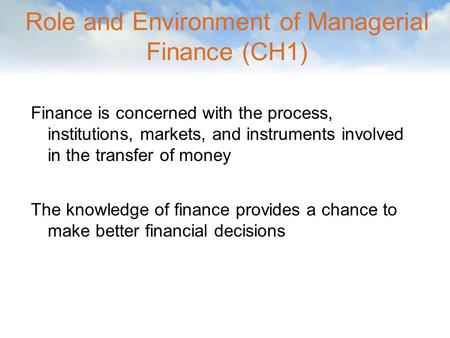 Role and Environment of Managerial Finance (CH1)