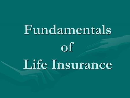 Fundamentals of Life Insurance. The economic problem of premature death.