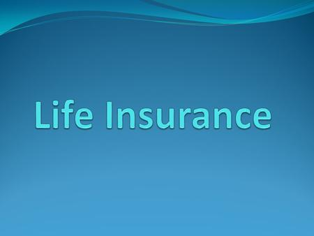 Chapter 1 Life Insurance Policies Types of Life Ins. Policies There are 3 types of life insurance policies: First: Death Benefits Policies: 1-Term Ins.