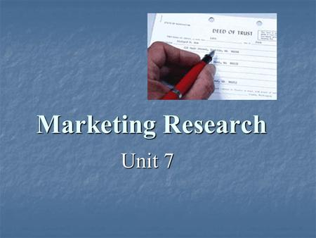Marketing Research Unit 7.