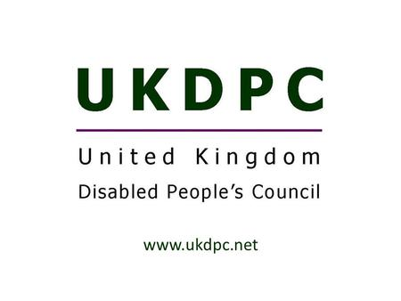 Www.ukdpc.net. Our History Established in the UK in 1981. The voice for disabled people's organisations regionally and nationally. Formerly known as the.
