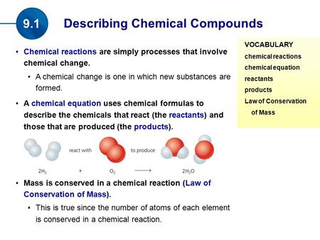 Chemical reactions are simply processes that involve chemical change. A chemical change is one in which new substances are formed. A chemical equation.