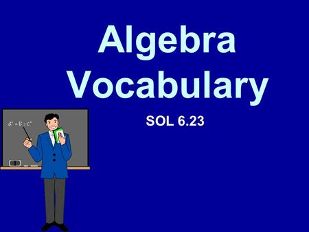 Algebra Vocabulary SOL 6.23. Coefficient A coefficient is the numerical factor in a term. –Example: in the term 4x, 4 is the coefficient. If the coefficient.
