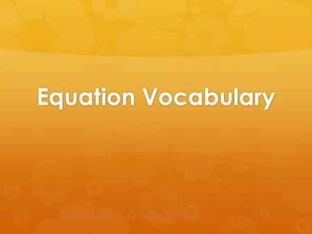 Equation Vocabulary. Warm-Up  2(1 + 6x)  Find the surface area of a cube where the side (s) is 5 cm. Surface area= 6s 2.
