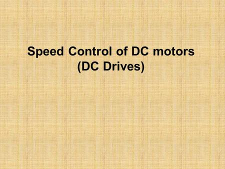 Speed Control of DC motors (DC Drives). Dynamics of Motor Load Systems J moment of inertia kg-m2 instantaneous angular velocity rad/sec T developed torque.