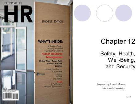 Copyright ©2012 by Cengage Learning. All rights reserved.12- 1 Chapter 12 Safety, Health, Well-Being, and Security Prepared by Joseph Mosca Monmouth University.