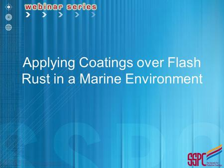 Applying Coatings over Flash Rust in a Marine Environment.
