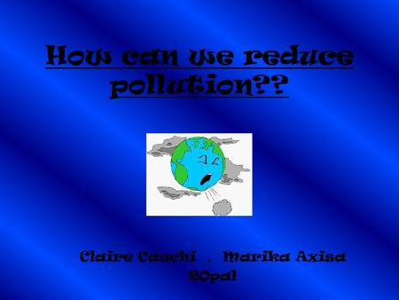 How can we reduce pollution??