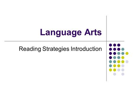 Language Arts Reading Strategies Introduction. Do Now Write the question in your journal And answer it. How do we use reading skills and strategies to.
