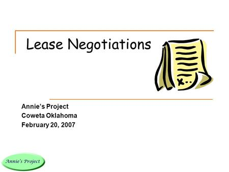 Lease Negotiations Annie's Project Coweta Oklahoma February 20, 2007.