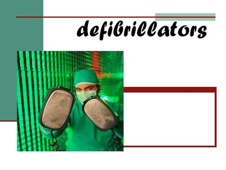 Defibrillators. Defibrillation was first demonstrated in 1899 by two physiologist. They discovered that small electric shocks could induce ventricular.