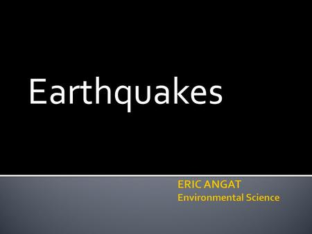 Earthquakes. How do we protect ourselves from earthquakes?