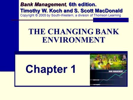 THE CHANGING <strong>BANK</strong> ENVIRONMENT