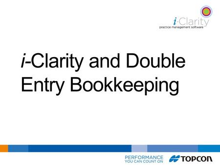 I-Clarity and Double Entry Bookkeeping. Origins »First formalised by Luca Pacioli, 1446(?) - 1517 »Clever chap – he taught his roomie mathematics… »…