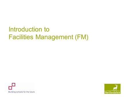 Introduction to Facilities Management (FM). Facilities Management Benefits of FM for BSF Maximum benefits can be achieved by transferring all FM services.