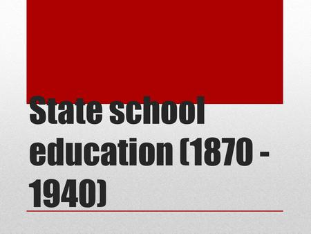 State school education (1870 - 1940). Good ProgressOutstanding Progress Predicted Grade A & B students *6-7/9 on the quick fire questions *Achieve target.