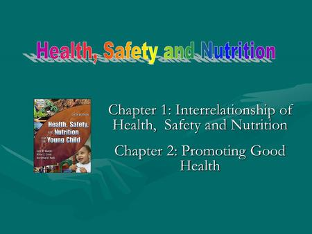 Health, Safety and Nutrition
