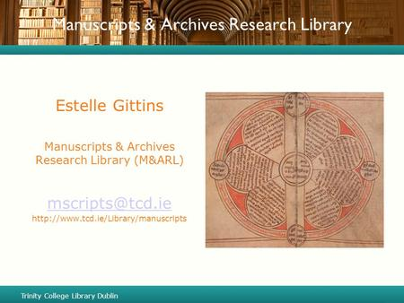 Manuscripts & Archives Research Library Estelle Gittins Manuscripts & Archives Research Library (M&ARL)