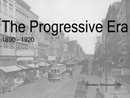 DISCOVERY EDUCATION ANSWERS Progressive Era. PROGRESSIVE ERA 1890-1920 movement to solve problems created by the industrial revolution period of social.