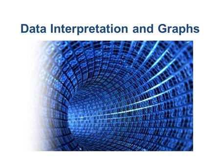 Data Interpretation and Graphs. The Display Display the data you collect with tables and graphs. Include these in both your Project Binder and on your.
