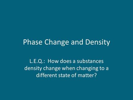Phase Change and Density