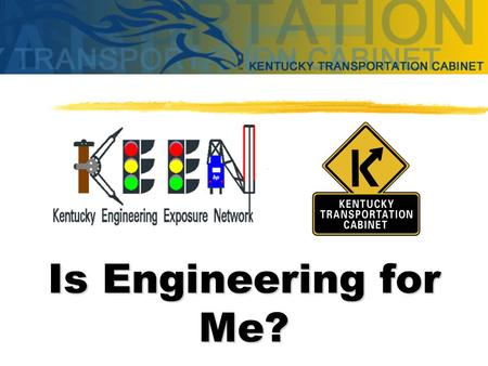 Is Engineering for Me? What is an Engineer? PROBLEM SOLVER.