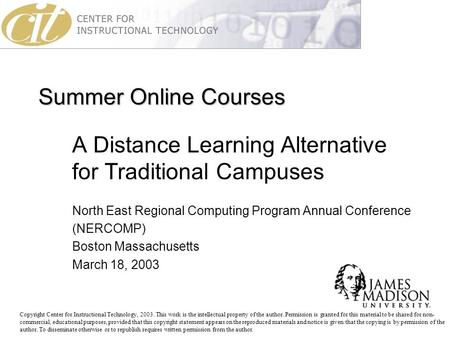 Summer Online Courses A Distance Learning Alternative for Traditional Campuses North East Regional Computing Program Annual Conference (NERCOMP) Boston.