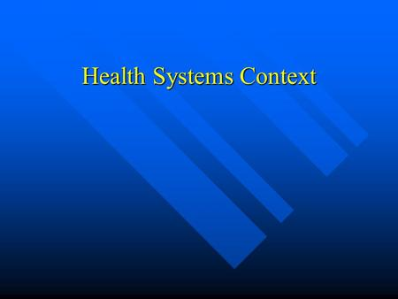 Health Systems Context. Institutional Arrangement for Completion of Economics Trends Analysis Multisectoral /Intertersectoral Approach with wide country.