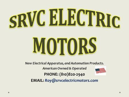 New Electrical Apparatus, and Automation Products. American Owned & Operated PHONE: (810)820-2940
