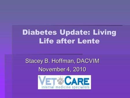 Diabetes Update: Living Life after Lente