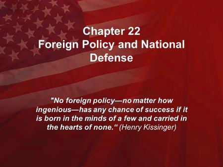 Chapter 22 Foreign Policy and National Defense