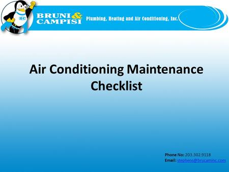 Phone No: 203.302.9118   Air Conditioning Maintenance Checklist.