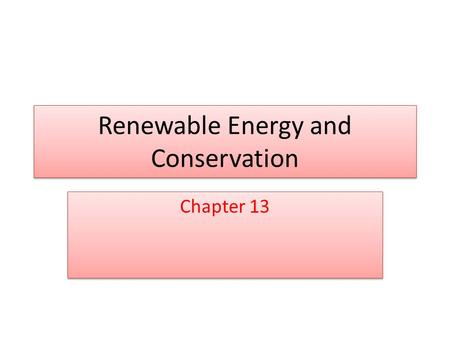 Renewable Energy and Conservation