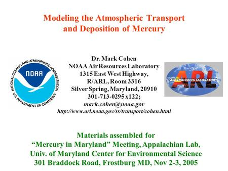 "Modeling the Atmospheric Transport and Deposition of Mercury Materials assembled for ""Mercury in Maryland"" Meeting, Appalachian Lab, Univ. of Maryland."