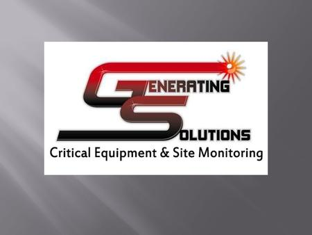  Wireless, Web-Based Monitoring System  Alarm/Event Notifications by Text Message and or E-Mail  VPN Connection for Fast Response to Alarms and Events.