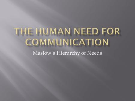 Maslow's Hierarchy of Needs.  Psychologist Abraham Maslow first introduced his concept of a hierarchy of needs in his 1943 paper A Theory of Human.