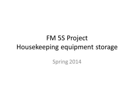 FM 5S Project Housekeeping equipment storage