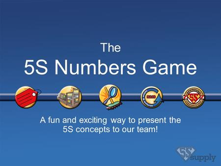 A fun and exciting way to present the 5S concepts to our team!