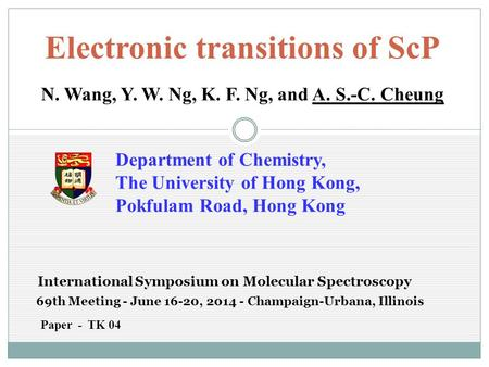 Electronic transitions of ScP N. Wang, Y. W. Ng, K. F. Ng, and A. S.-C. Cheung Department of Chemistry, The University of Hong Kong, Pokfulam Road, Hong.