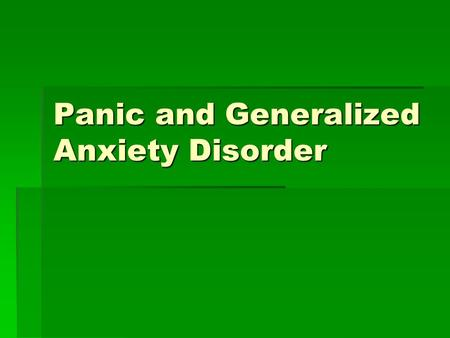 Panic and Generalized Anxiety Disorder. Basic Info  Generalized Anxiety Disorder, GAD, is an anxiety disorder characterized by chronic anxiety, exaggerated.