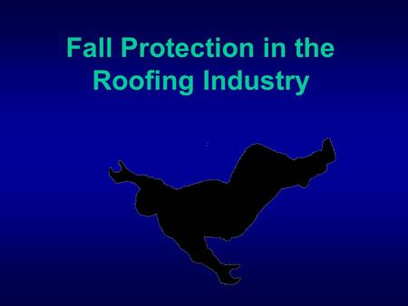 Fall Protection in the Roofing Industry. Overview  Relationship of Subpart M (Construction) with other OSHA fall protection requirements  Fall protection.