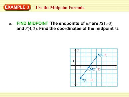 EXAMPLE 3 Use the Midpoint Formula