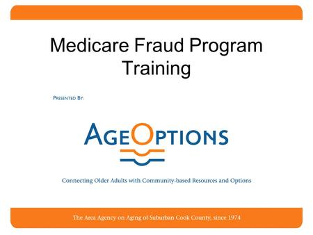 Medicare Fraud Program Training. Agenda Basics of Medicare Medicare Fraud Program What is Fraud? Tips & Resources to Combat Fraud Areas of Health Care.