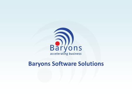 Baryons Software Solutions. Baryons Online Learning Platform Baryons Learning Management allows you to host courses online, make them available to an.