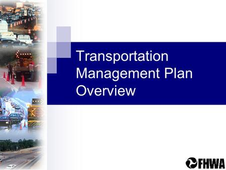 Transportation Management Plan Overview. TMP Overview2 Is that the impression people have?