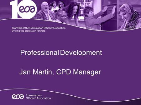 Professional Development Jan Martin, CPD Manager.