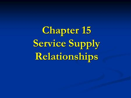 Chapter 15 Service Supply Relationships. 2 Deming's 14-Points Point 4 End the practice of awarding business on price tag alone.
