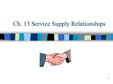 Ch. 13 Service Supply Relationships